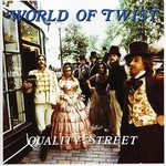 World of Twist, Quality Street