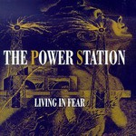 The Power Station, Living in Fear