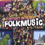 Far East Movement, Folk Music