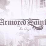 Armored Saint, La Raza