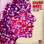 Bruno Mars, Just the Way You Are