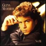 Glenn Medeiros, Not Me