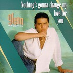Glenn Medeiros, Nothing's Gonna Change My Love for You