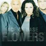 Ace of Base, Flowers