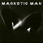 Magnetic Man, Magnetic Man