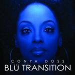 Conya Doss, Blu Transition