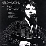 Neil Diamond, Touching You, Touching Me