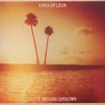 Kings of Leon, Come Around Sundown