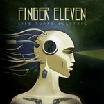 Finger Eleven, Life Turns Electric