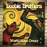 The Doobie Brothers, World Gone Crazy