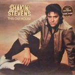 Shakin' Stevens, This Ole House