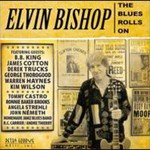 Elvin Bishop, The Blues Rolls On