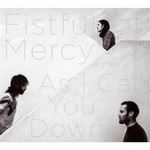 Fistful of Mercy, As I Call You Down