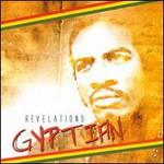 Gyptian, Revelations