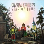 Crystal Fighters, Star of Love
