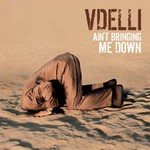 Vdelli, Ain't Bringing Me Down