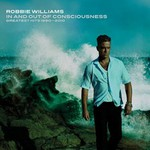 Robbie Williams, In And Out Of Consciousness: Greatest Hits 1990-2010