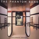 The Phantom Band, Checkmate Savage