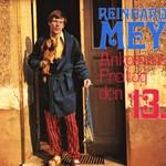 Reinhard Mey, Ankomme Freitag, den 13.