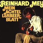 Reinhard Mey, Mein achtel Lorbeerblatt