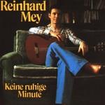 Reinhard Mey, Keine ruhige Minute