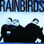 Rainbirds, Rainbirds