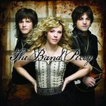 The Band Perry, The Band Perry