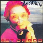 Znowhite, Act Of God