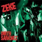 Zeke, Dirty Sanchez
