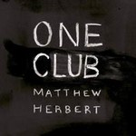 Matthew Herbert, One Club