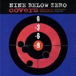 Nine Below Zero, Covers