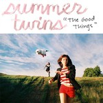 Summer Twins, The Good Things