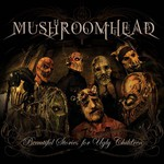 Mushroomhead, Beautiful Stories For Ugly Children