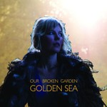 Our Broken Garden, Golden Sea