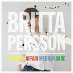Britta Persson, Current Affair Medium Rare
