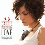 Carrie Rodriguez, Love And Circumstance