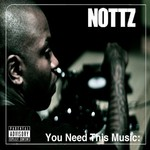 Nottz, You Need This Music