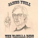 James Yuill, The Vanilla Disc