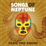 Songs Of Neptune, Tame The Snake