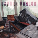 Darren Hanlon, I Will Love You at All