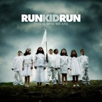 Run Kid Run, This Is Who We Are