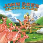 John Deer, 12.000 Miles