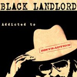 Black Landlord, Addicted To Distraction