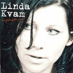 Linda Kvam, Anything for Love