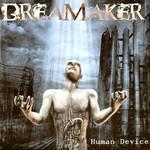Dreamaker, Human Device