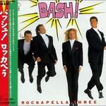 Rockapella, Bash!