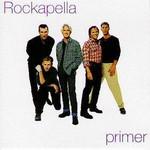 Rockapella, Primer