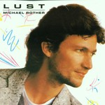 Michael Rother, Lust