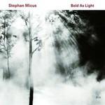 Stephan Micus, Bold As Light mp3