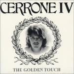 Cerrone, IV: The Golden Touch